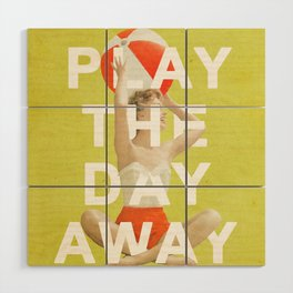 Play the Day Away Wood Wall Art