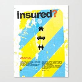 Insured? Canvas Print