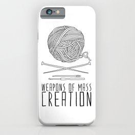 Weapons Of Mass Creation - Knitting iPhone Case