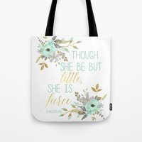 though she be but little Tote Bags featuring Mint & Gold Though She Be But Little She is Fierce by burlapandblue
