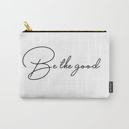 Be the good Carry-All Pouch