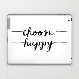 Choose Happy black and white monochrome typography poster design home decor bedroom wall art Laptop & iPad Skin