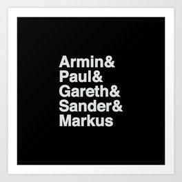 Trance Kings, Armin, Paul, Gareth, Sander and Markus  - Designed for Trance lovers Art Print
