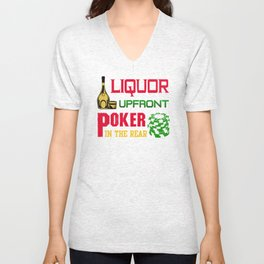 Liquor Upfront Poker in the Rear Unisex V-Neck