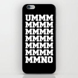 Ummm NO -   Black Case   iPhone Skin