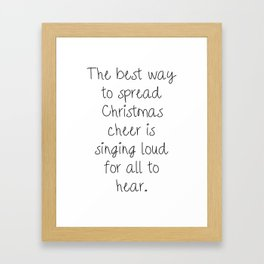 The Best Way to Spread Christmas Cheer Framed Art Print