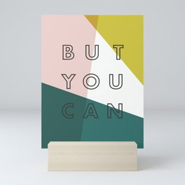 You Might Not Think So Mini Art Print