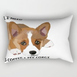 All I Need is Coffee & My Corgi Rectangular Pillow