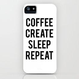 Coffee Create Sleep Repeat Gift iPhone Case