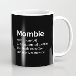 The Mombie I Coffee Mug