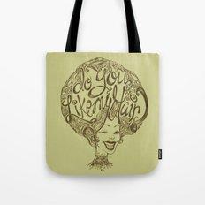 Do you like my hair? Tote Bag