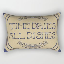 Time Dries All Dishes Rectangular Pillow