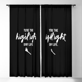 You are the highlight of my life. Blackout Curtain