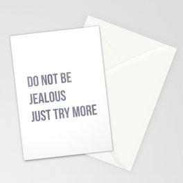 Do not be jealous just try more, worklife quotes, office quotes, workplace quotes, typography Stationery Cards