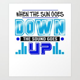 Music Lover Sun Goes Down Music Goes Up Party Clubbing Art Print