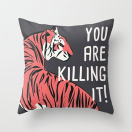 You are killing it 001 Throw Pillow