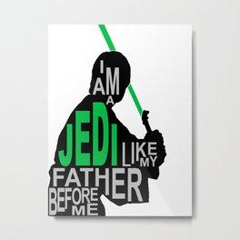 I Am A Jedi Metal Print