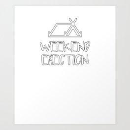 Weekend Erection Art Print