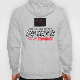 You're a Cow Doctor, Not an Economist Hoody