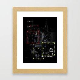 P.O.I. - No One Is Irrelevant Framed Art Print