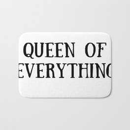 Queen of Everything with Black Bath Mat