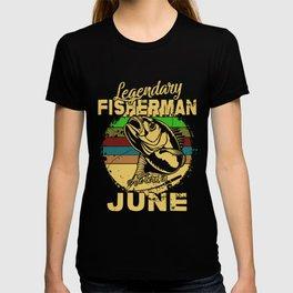 Legendary Fisherman June Bday Shirt T-shirt