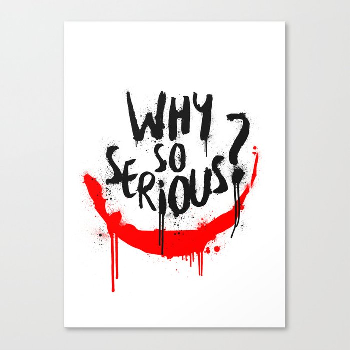 why so serious joker canvas print by g man society6