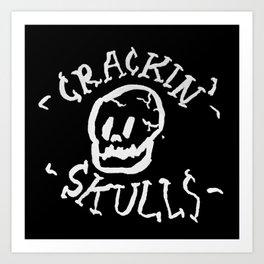 crackin' skulls Art Print