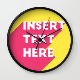Insert Text Here Wall Clock