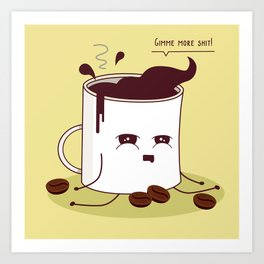 Coffee Mug Addicted To Coffee Art Print