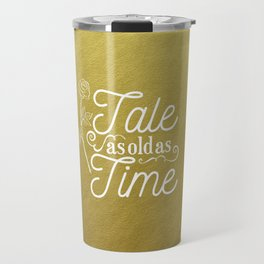 Tale As Old As Time - Beauty and the Beast (gold) Travel Mug