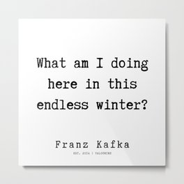 49   | Franz Kafka Quotes | 190910 Metal Print