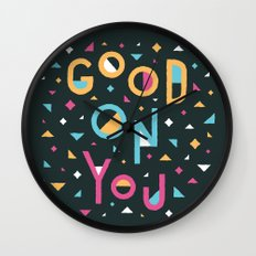 Good On You Wall Clock