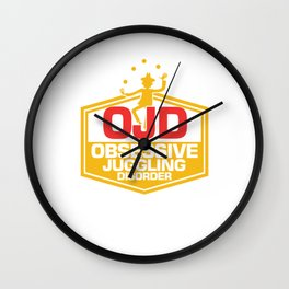 Funny Jugglers Juggled Juggles Toss And Catch OJD Obsessive Juggling Disorder Gift Wall Clock