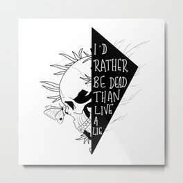 I'd rather be dead than live a live - the band Joseph quote Metal Print