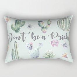 Don't be a Prick Rectangular Pillow