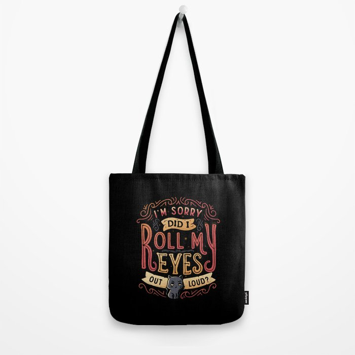 I'm Sorry, Did I Roll My Eyes Out Loud? Tote Bag