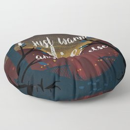 I just wanna die anywhere else Floor Pillow