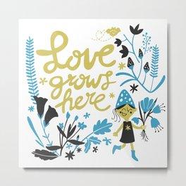 Love grows here Metal Print