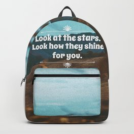 Look at the starts. Look how they shine for you. Backpack