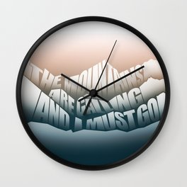 The Mountains Are Calling and I Must Go - John Muir Quote Wall Clock