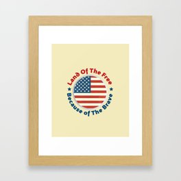 Land of The Free Because of the Brave - Patriot Day - September 11 Framed Art Print