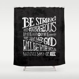Joshua 1:9 Shower Curtain