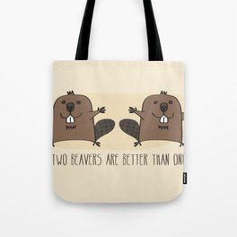 Two Beavers Are Better Than One Tote Bag