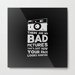 There are no bad pictures, the photographer t-shirt Metal Print