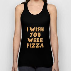 I WISH YOU WERE PIZZA Unisex Tank Top