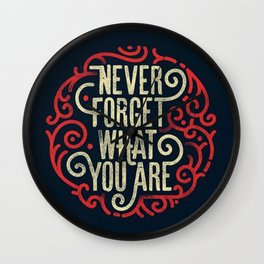 Never forget what you are - Wall Clock