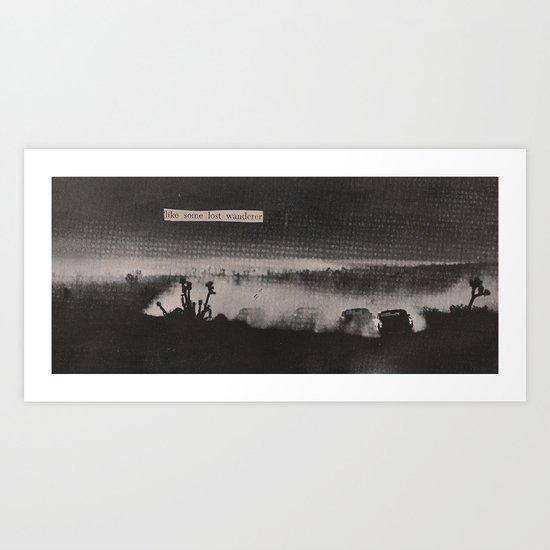 like some lost wanderer Art Print