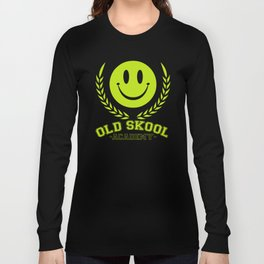 Old Skool Academy Rave Quote Long Sleeve T-shirt