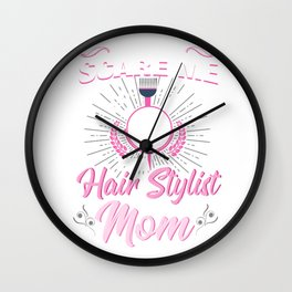 You Can't Scare Hair Hairstylist Mom Parlor Beautician Hairdresser Coiffeur Coiffurist Dying Gift Wall Clock
